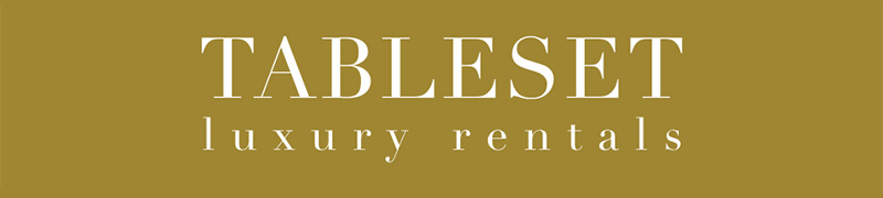 Tableset luxury rentals